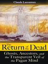 The Return of the Dead (eBook): Ghosts, Ancestors, and the Transparent Veil of the Pagan Mind